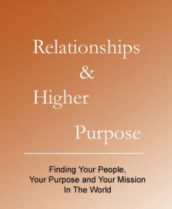 Relationships and Higher Purpose - Love and life meaning
